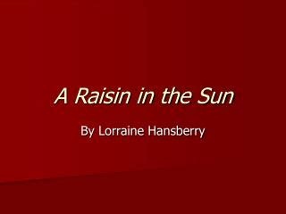 A raisin in the sun essay dreams